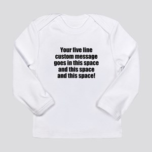 Super Mega Five Line Custom Message Long Sleeve T-