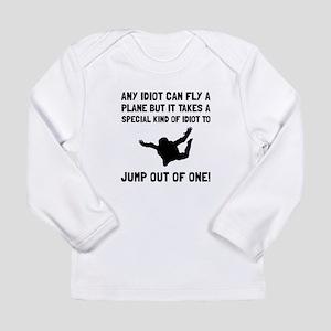 Idiot Skydiving Long Sleeve T-Shirt
