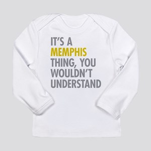 Its A Memphis Thing Long Sleeve Infant T-Shirt