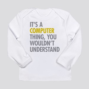Its A Computer Thing Long Sleeve Infant T-Shirt