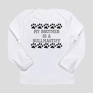 My Brother Is A Bullmastiff Long Sleeve T-Shirt