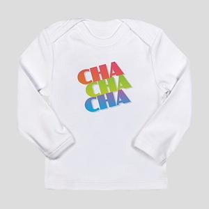 Cha Cha Cha Long Sleeve T-Shirt