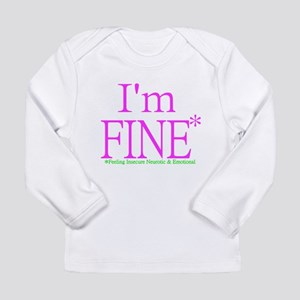 I'm FINE Long Sleeve T-Shirt