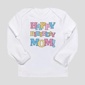Happy Birthday Mom Long Sleeve T-Shirt
