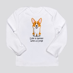 Life Is Better With A Corgi Long Sleeve T-Shirt