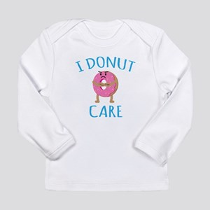I Donut Care Long Sleeve T-Shirt