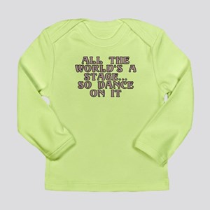 All the world's a stage Long Sleeve Infant T-Shirt