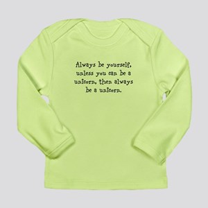 Always be your self unless you... Long Sleeve T-Sh