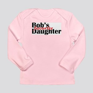 Bob's Daughter Long Sleeve Infant T-Shirt