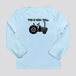 This Is How I Roll Farm Long Sleeve Infant T-Shirt