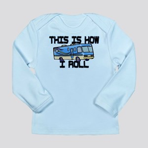 How I Roll RV Long Sleeve Infant T-Shirt