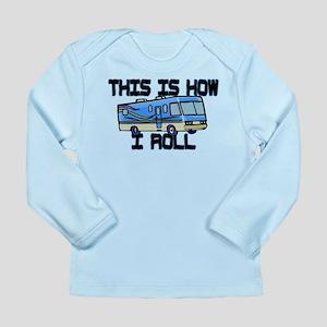 How I Roll RV Long Sleeve Infant T-Shirt