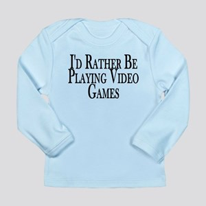 Rather Play Video Games Long Sleeve Infant T-Shirt