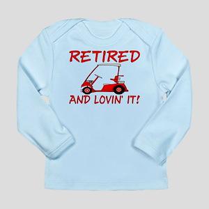 Retired And Lovin' It Long Sleeve Infant T-Shirt