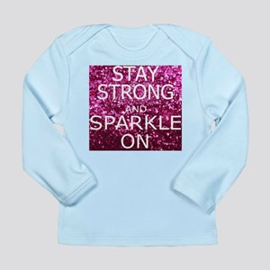 Stay Strong And Sparkle On Long Sleeve T-Shirt