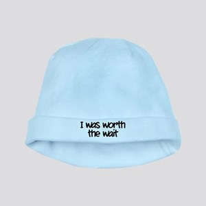 I was worth the wait baby hat