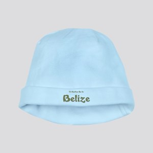 Id Rather Be...Belize baby hat