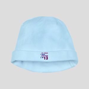 I Know Everythig I Am 13 baby hat