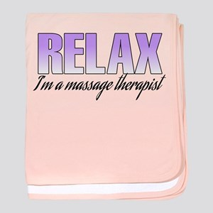 Relax... I'm a massage therapist baby blanket