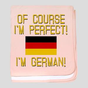 I'm Perfect I'm German baby blanket