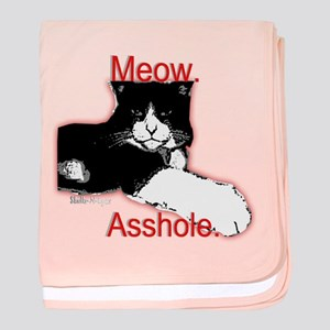 Meow, Asshole. baby blanket