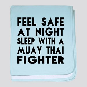 Feel Safe With Muay Thai Fighter baby blanket