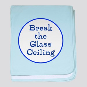 Break the glass ceiling baby blanket