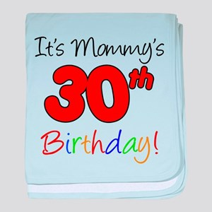 It's Mommy's 30th Birthday baby blanket