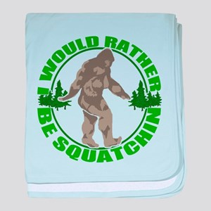 Rather be Squatchin G baby blanket