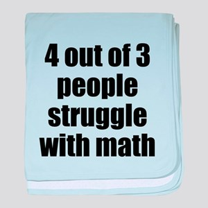 4 out of 3 people struggle with math baby blanket