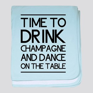 Time To Drink Champagne And Dance on the Table bab