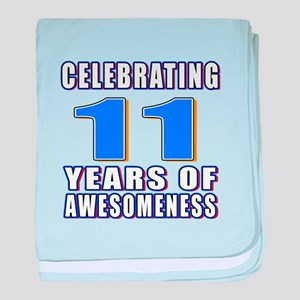 11 Years Of Awesomeness baby blanket