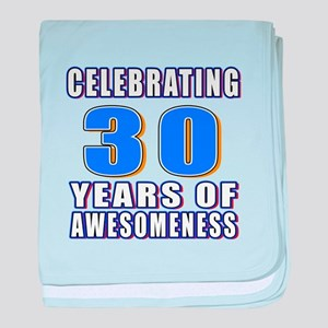 30 Years Of Awesomeness baby blanket