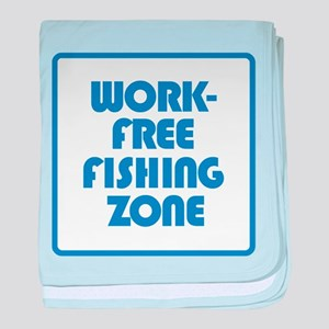 Work Free Fishing Zone baby blanket