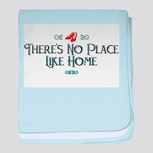 There's No Place Like Home Infant Blanket