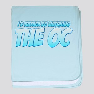 I'd Rather Be Watching The OC baby blanket