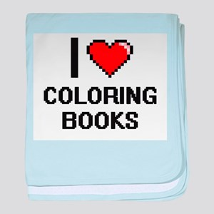 I love Coloring Books Digitial Design baby blanket