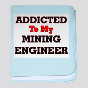 Addicted to my Mining Engineer baby blanket