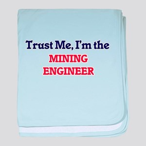 Trust me, I'm the Mining Engineer baby blanket