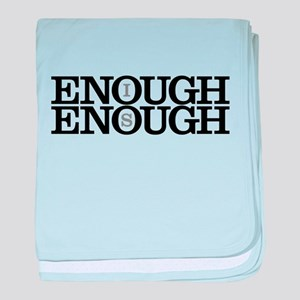 Enough is Enough baby blanket