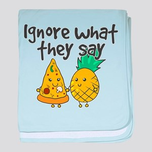 Ignore What They Say - Cute Pineapple baby blanket