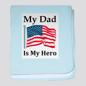 My Dad is my Hero Military baby blanket