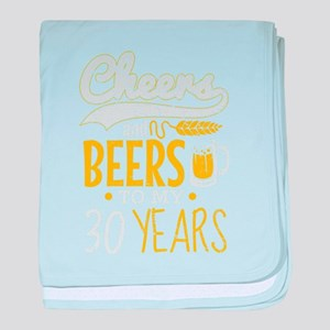 Cheers and Beers 30th Birthday Gift I baby blanket
