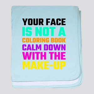 Your Face Is Not A Coloring Book Calm baby blanket