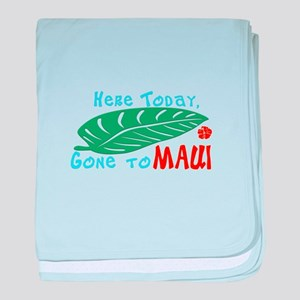 Here Today Gone to Maui baby blanket