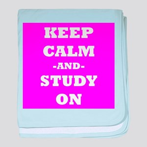 Keep Calm And Study On (Pink) baby blanket