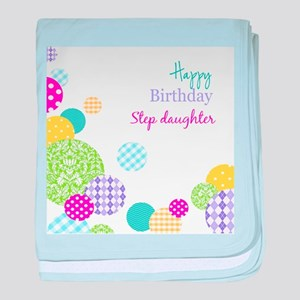 Happy Birthday Step Daughter baby blanket