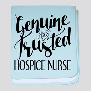 Genuine and Trusted Hospice Nurse baby blanket