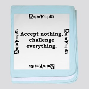 Accept Nothing - Anonymous baby blanket