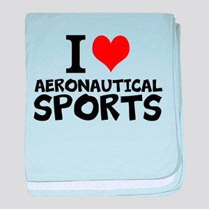 I Love Aeronautical Sports baby blanket